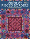 Perfect-Fit Pieced Borders Book by Sheila Sinclair Snyder